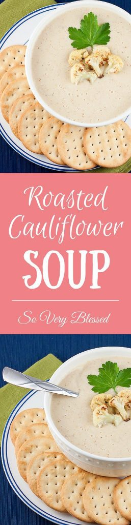 Roasted Cauliflower Soup Recipe : So Very Blessed - I am all about warm and cozy comfort food when the weather gets cold, and now definitely qualifies! Break out the hot tea, cozy blankets, warm sweaters, and all the SOUP. This delicious soup is packed full of roasted vegetables and it's creamy, but healthy, made without any cream! It's the perfect comfort food to warm you up on a cold winter evening.
