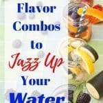 4 Flavor Combos to Jazz Up Your Water