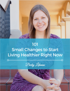 Free Guide - 101 Small Changes to Start Living Healthier Right Now