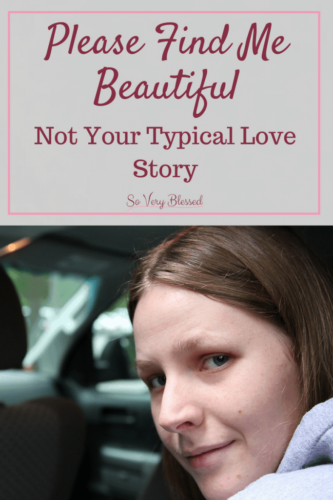 Please Find Me Beautiful: Not Your Typical Love Story