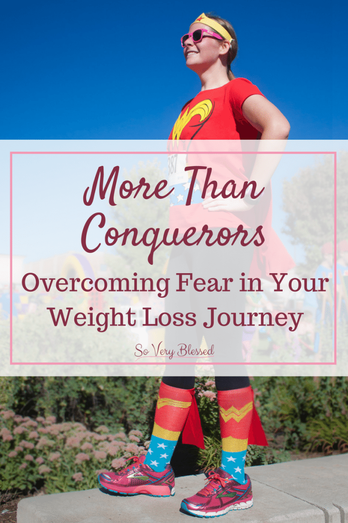 More Than Conquerers: Overcoming Fear in Your Weight Loss Journey