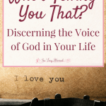 Discerning the Voice of God in Your Life