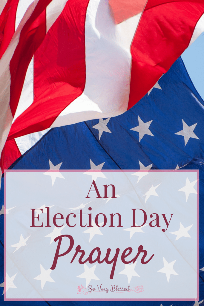 As Election Day Prayer : So Very Blessed - A prayer for our nation, our leaders, and whatever decision is made today.