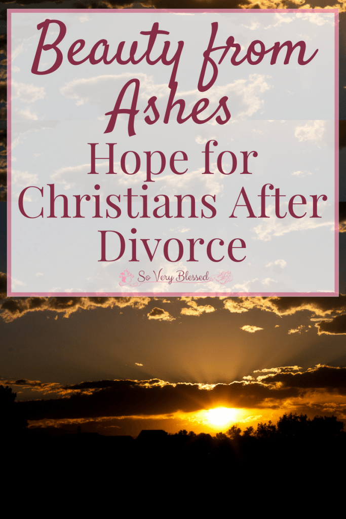 Beauty From Ashes – Hope For Christians After Divorce