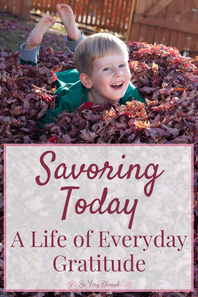 Savoring Today – A Life Of Everyday Gratitude