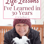 30 Life Lessons I've Learned in 30 Years