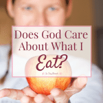 Does God Care About What I Eat?