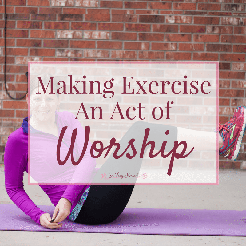 Making Exercise An Act Of Worship