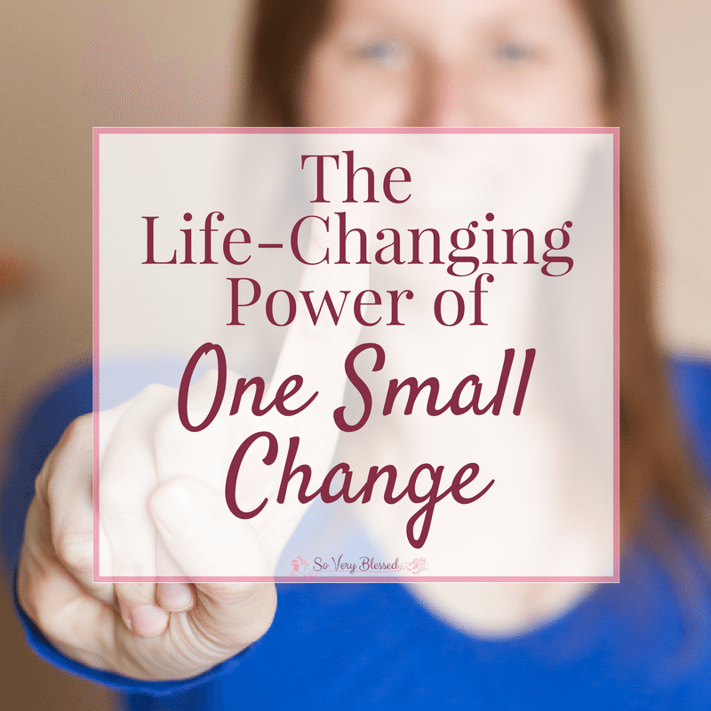 The Life-Changing Power Of One Small Change