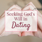 Seeking God's Will in Dating