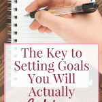 The Key to Setting Goals You Will Actually Achieve