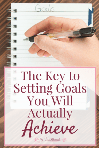 The Key to Setting Goals You Will Actually Achieve : So Very Blessed - As you are setting goals for this coming year, shift your focus to the most powerful piece that will make your resolutions stick!