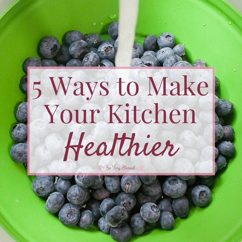 5 Ways To Make Your Kitchen Healthier