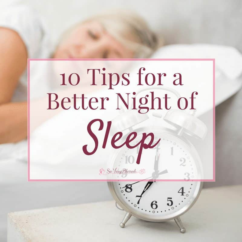 10 Tips for A Better Night of Sleep