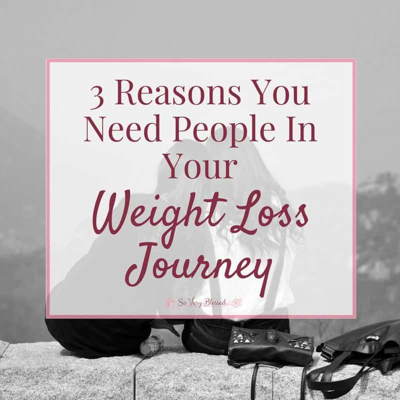 3 Reasons You Need People in Your Weight Loss Journey