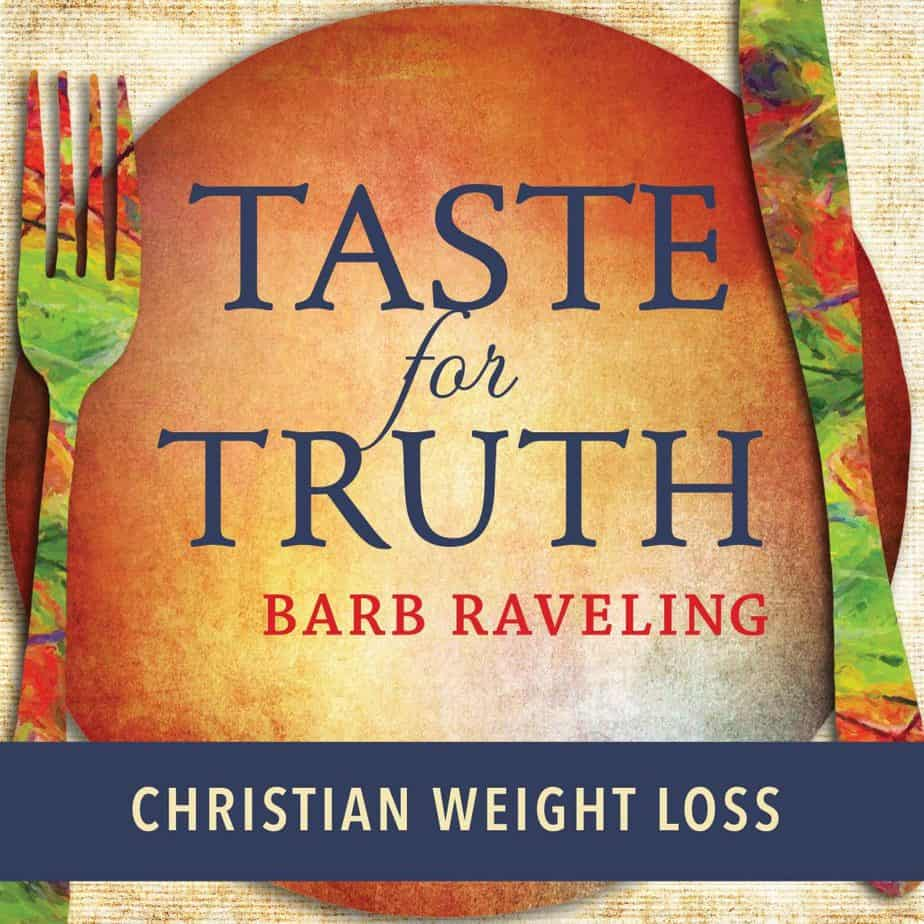 Taste For Truth Podcast With Barb Raveling