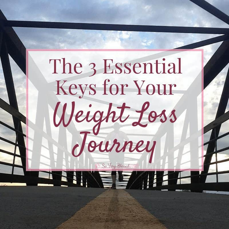 The 3 Essential Keys for Your Weight Loss Journey