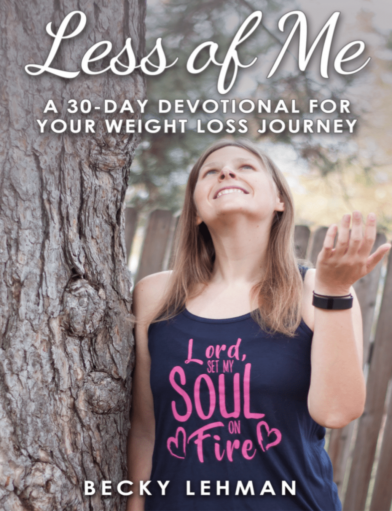 Weight Loss Devotional Less of Me