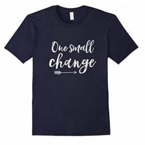 Workout Motivation T-Shirt One Small Change