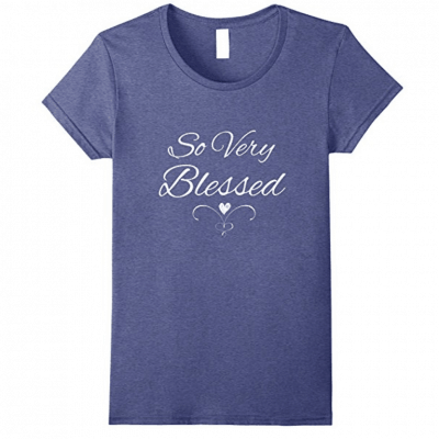 So Very Blessed Christian T-Shirt