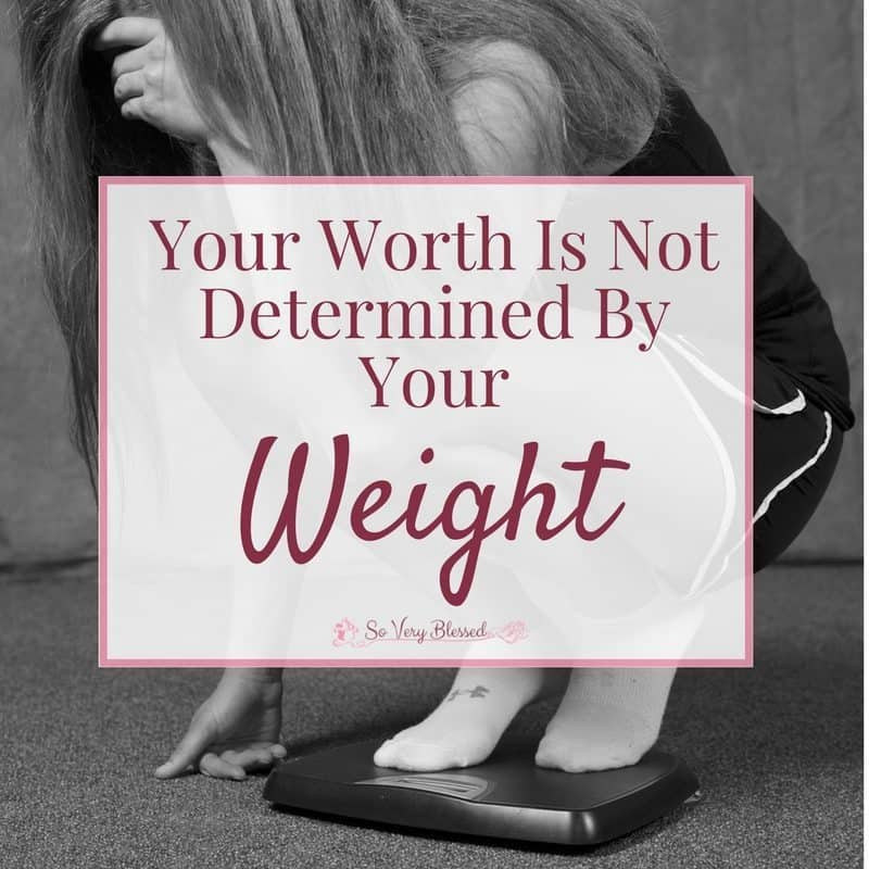 Your Worth Is Not Determined By Your Weight