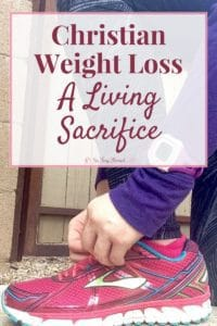 What if your weight loss as a Christian wasn't just about the resultof your goal weight, but instead the process of becoming a living sacrifice?