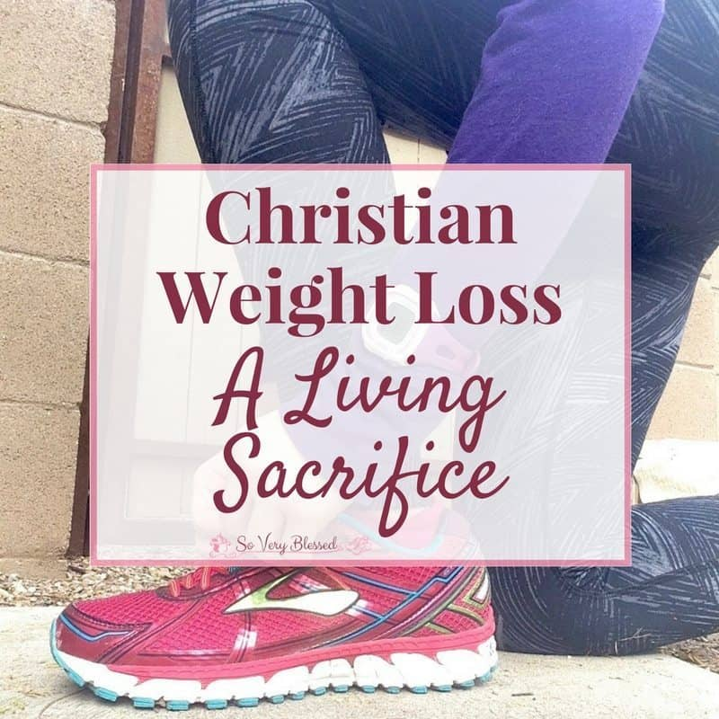 Christian Weight Loss – A Living Sacrifice