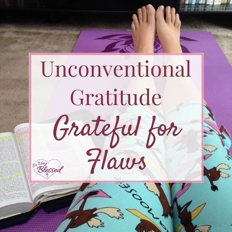 Part 1 of a series called Unconventional Gratitude, something near and dear to my heart, is a challenge to be grateful for your flaws.