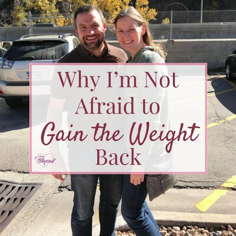 Why I'm Not Afraid to Gain The Weight Back