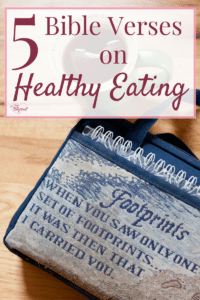 Here are 5 Bible verses that talk about faithful healthy eating, showing us what God says about food, not the latest fad diet.