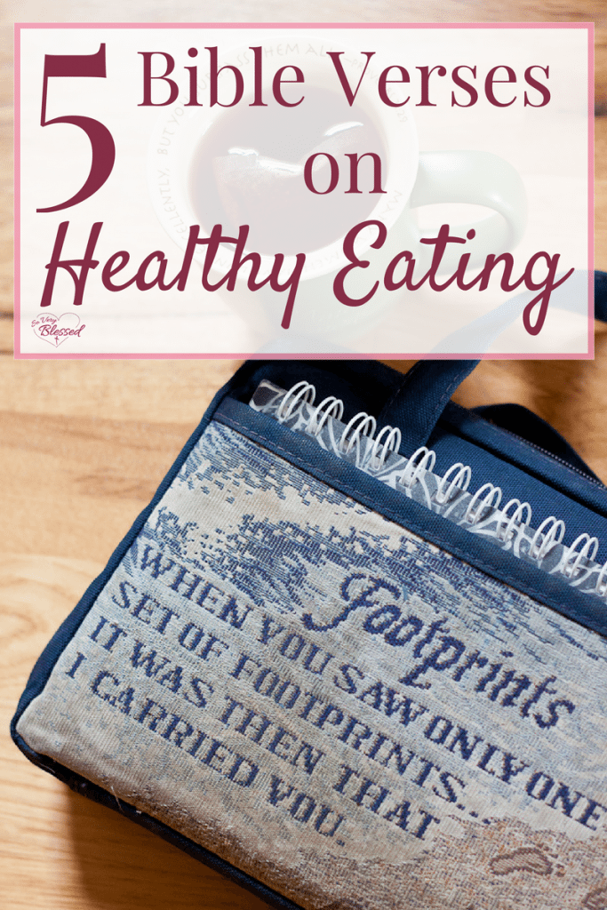 5 bible verses on healthy eating so very blessed here are 5 bible verses that talk about faithful healthy eating showing us what god fandeluxe Choice Image