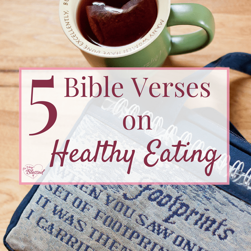 5 Bible Verses On Healthy Eating