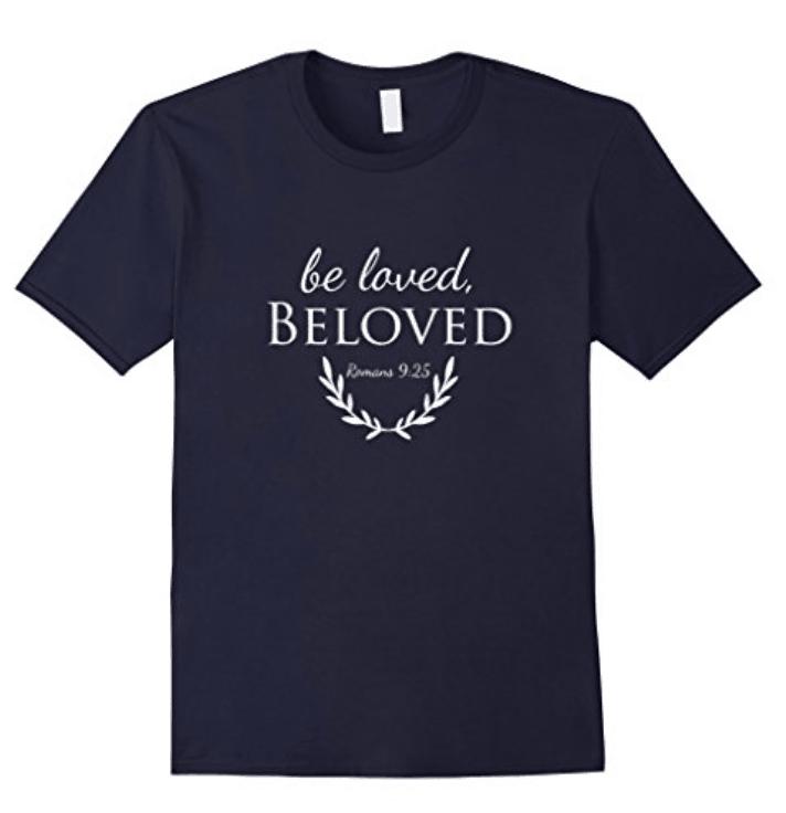 Be Loved Beloved Bible Verse T-Shirt