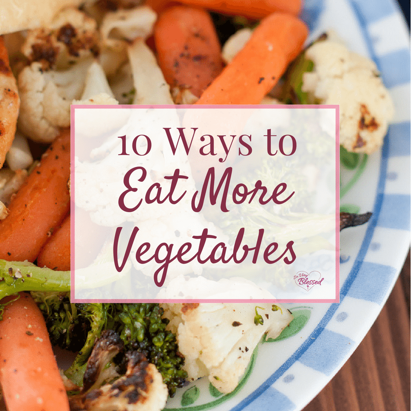 10 Ways to Eat More Vegetables – Sure, you know vegetables are good for you, but how do you eat more of them? Whether you don't know like how they taste or you need suggestions to help you lose weight, here are 10 creative ways to eat more vegetables.