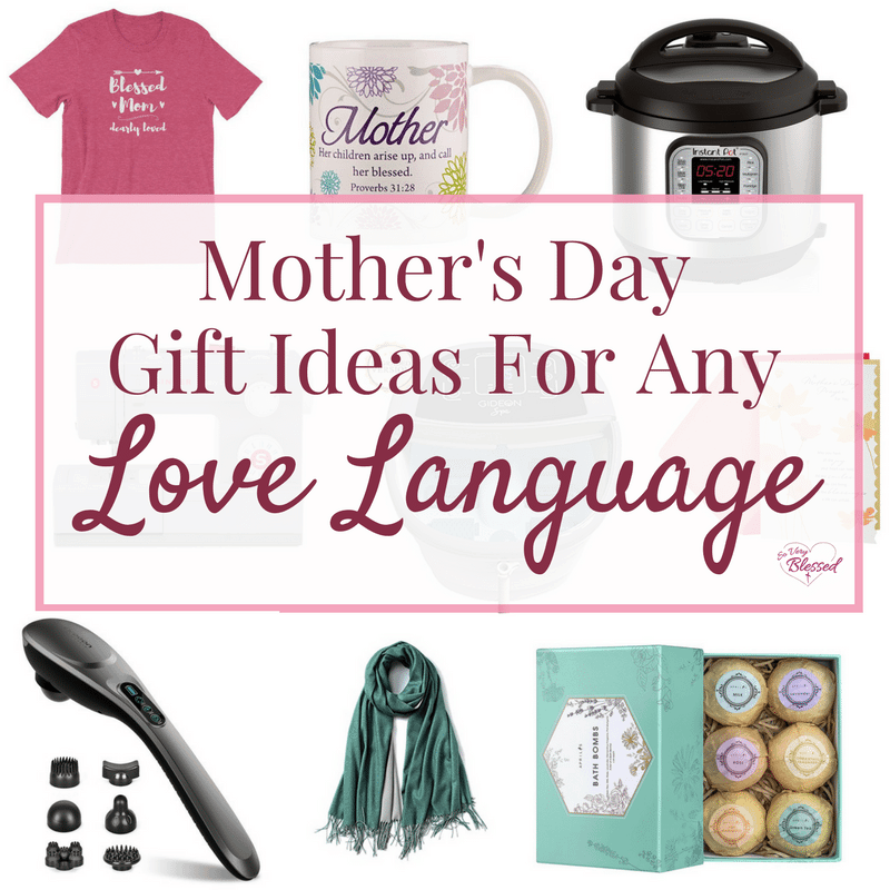 Mother's Day Gift Ideas for Every Love Language