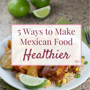 Mexican food is not exactly known for being diet food in all of it's fried, cheesy glory, but here are 5 ways to make Mexican food healthier so that it can be a part of your weight loss and healthy lifestyle.