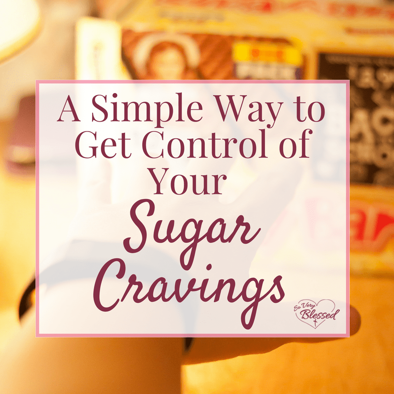 A Simple Way to Get Control of Your Sugar Cravings
