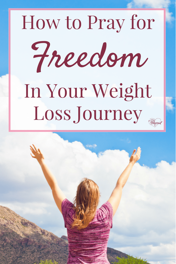 We talk about having financial freedom, freedom of religion, or freedom in education, but have you ever thought about what freedom would look like in your weight loss journey? Here are 3 powerful ways to pray for freedom in your weight loss.