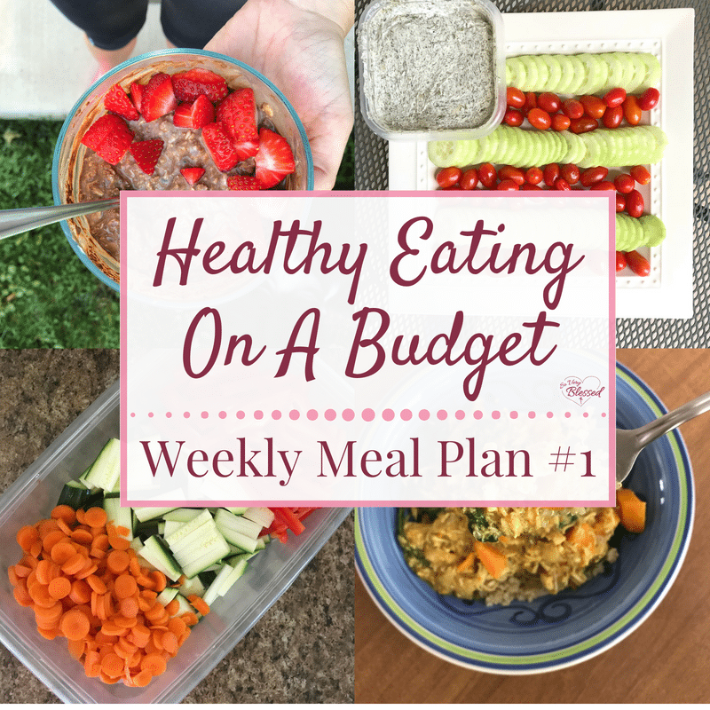 Healthy Eating On A Budget – Weekly Meal Plan #1