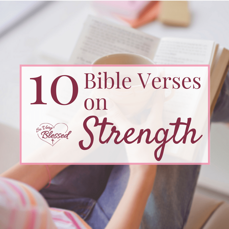 10 Bible Verses About Strength