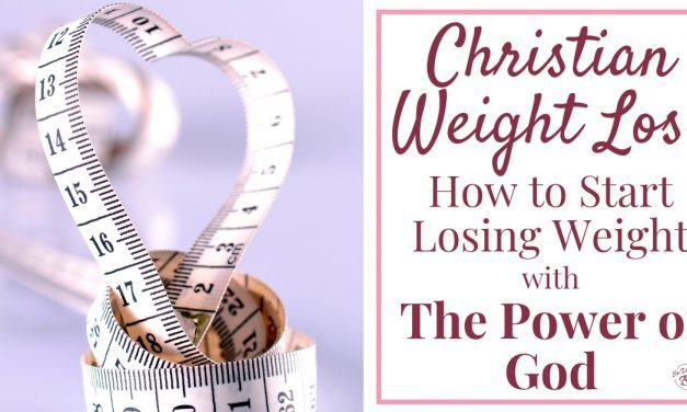 Christian Weight Loss (How to Start Losing Weight With The Power of God)