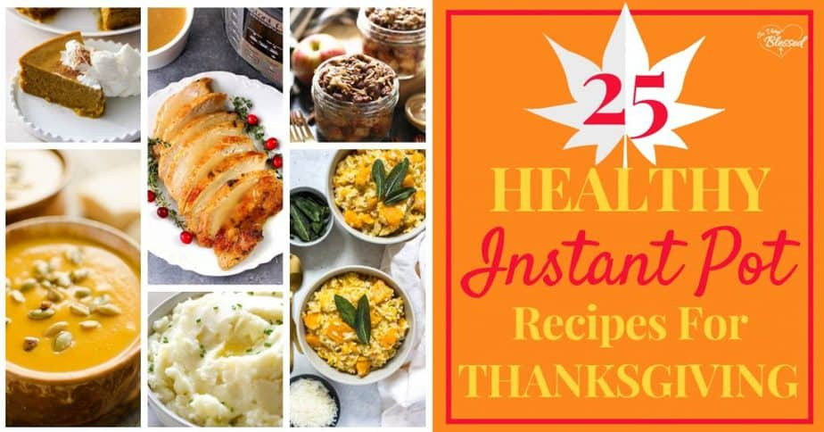 Save room in your oven by using these 25 Healthy Instant Pot Recipes for Thanksgiving dinner for lightened up versions of classic holiday favorites.