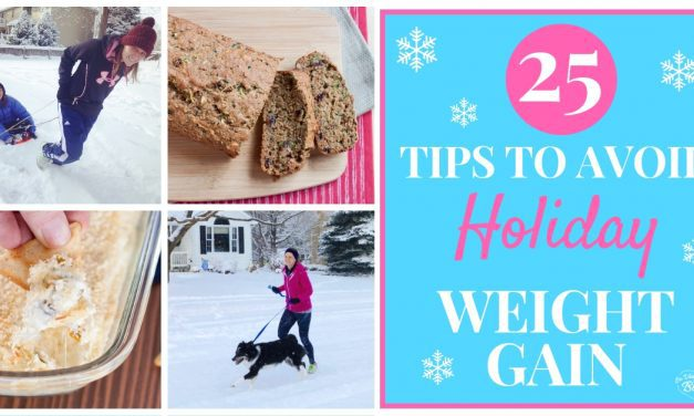 Avoid Holiday Weight Gain With These 25 Tips