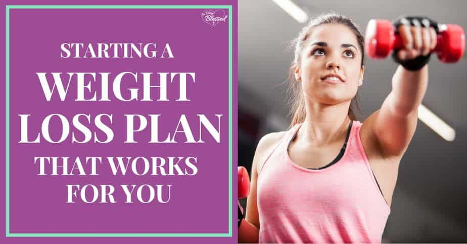 Starting A Weight Loss Plan That Works For You
