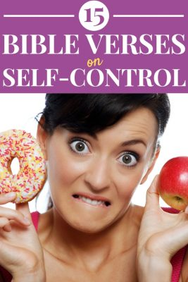 Long graphic saying 15 Bible Verses on Self-Control with a picture of a woman holding up a doughnut and apple.