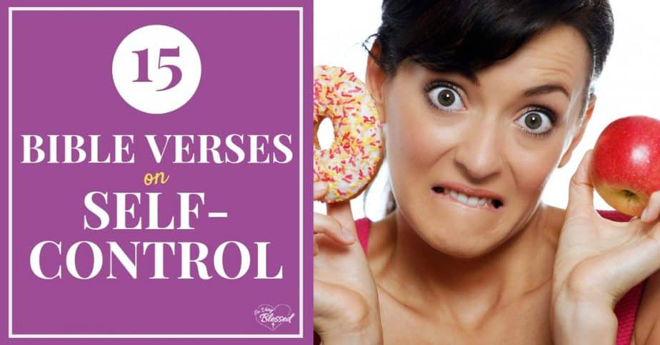 Graphic saying 15 Bible Verses on Self-Control with a picture of a woman holding up a donut and apple.
