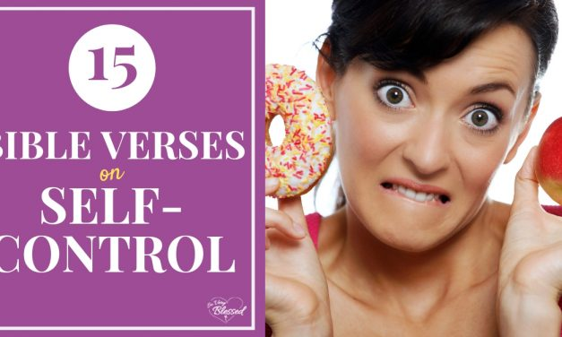 15 Bible Verses on Self Control