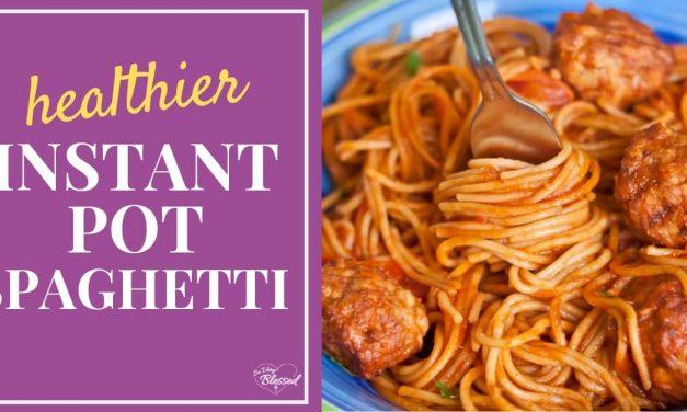 Healthier Easy Instant Pot Spaghetti & Meatballs Recipe