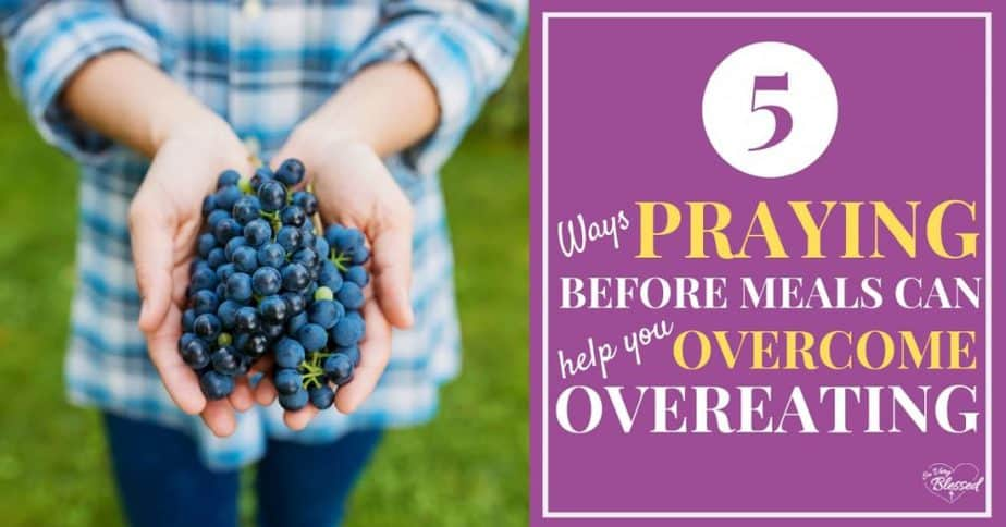 It's true! Praying before meals can actually help you overcome overeating and glorify God. Here's how simply saying grace can change the way you eat.