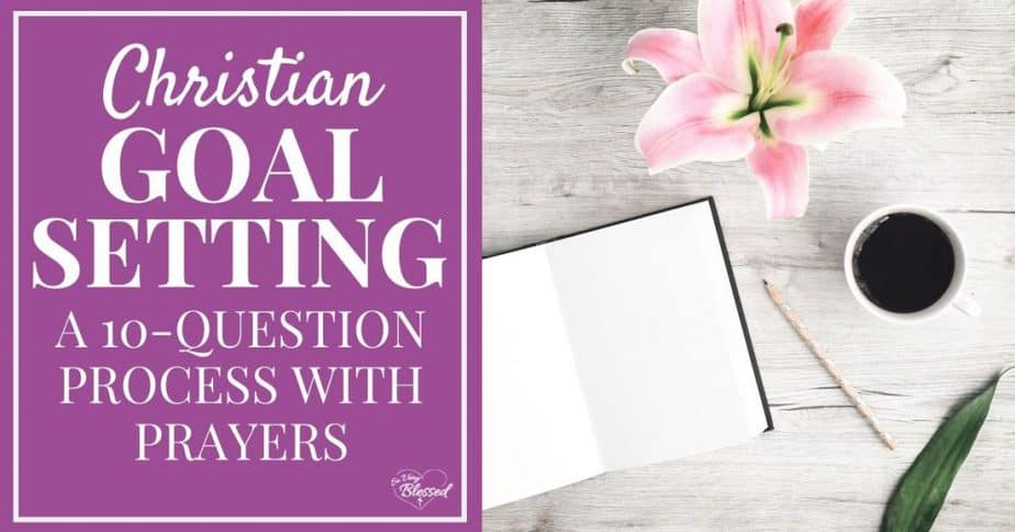 Pencil, notebook, coffee cup, and flower on desktop   Christian Goal Setting: A 10-Question Process With Prayers